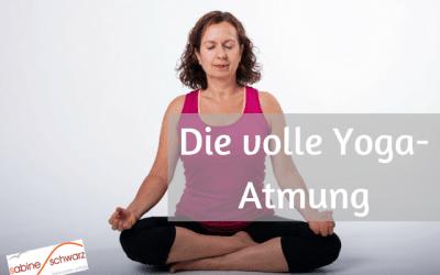 Schnell entspannen und Energie tanken – Volle Yoga-Atmung